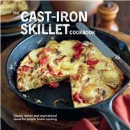 The Cast-Iron Skillet Cookbook by Eddison, Kate; Aikman-Smith, Valerie; Clark, Maxine; Collister, Linda; Cruz, Felipe Fuentes, 9781849756624