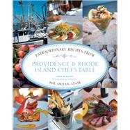 Providence & Rhode Island Chef's Table Extraordinary Recipes from the Ocean State by Beaulieu, Linda; Weems  , Al, 9780762796625