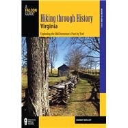 Hiking through History Virginia Exploring the Old Dominion's Past by Trail by Molloy, Johnny, 9780762786626