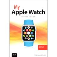 My Apple Watch (updated for Watch OS 2.0) by Johnston, Craig James, 9780789756626