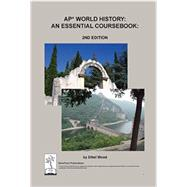AP World History: An Essential Coursebook, 2nd Ed by Ethel Wood, 9780983176626