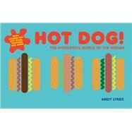 Hot Dog! by Lynes, Andy, 9781910496626