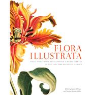 Flora Illustrata by Fraser, Susan M.; Sellers, Vanessa Bezemer; Long, Gregory, 9780300196627
