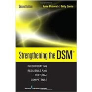Strengthening the DSM: Incorporating Resilience and Cultural Competence by Petrovich, Anne, Ph.D., 9780826126627