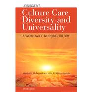 Leininger's Culture Care Diversity and Universality: A Worldwide Nursing Theory by McFarland, Marilyn R., Ph.D., R.N., 9781284026627