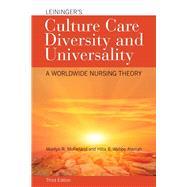 Leininger's Culture Care Diversity and Universality by McFarland, Marilyn R., Ph.D., R.N.; Wehbe-alamah, Hiba B. , Ph. D. , R. N., 9781284026627