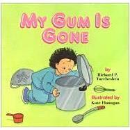 My Gum Is Gone by Yurcheshen, Richard P., 9781557986627