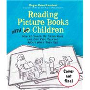 Reading Picture Books With Children by Lambert, Megan Dowd; Raschka, Christopher, 9781580896627