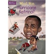 What Was Hurricane Katrina? by Koontz, Robin; Hinderliter, John, 9780448486628