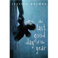 The Last Good Day of the Year by Warman, Jessica, 9780802736628