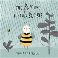 The Boy Who Lost His Bumble by Esberger, Trudi, 9781846436628