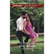El heredero desconocido (The Unknown Heir) by Bennett, Jules, 9780373516629