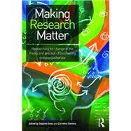 Making Research Matter: Researching for change in the theory and practice of counselling and psychotherapy by GOSS; STEPHEN, 9780415636629