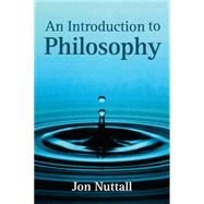 An Introduction to Philosophy by Nuttall, Jon, 9780745616629