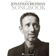 Jonathan Richman Songbook: Guitar / Vocal by Hal Leonard Publishing Corporation, 9781423456629