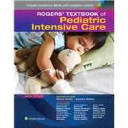 Rogers' Textbook of Pediatric Intensive Care by Shaffner, Donald H.; Nichols, David G., 9781451176629