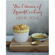 The Essence of French Cooking by Roux, Michel; Linder, Lisa, 9781849496629