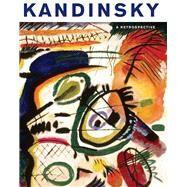 Kandinsky: A Retrospective by Lampe, Angela; Roberts, Brady; Hiddleston, Anna (CON); Milliez, Rachel (CON), 9780300206630
