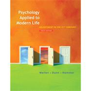 Psychology Applied to Modern Life : Adjustment in the 21st Century by Weiten, Wayne; Dunn, Dana S.; Hammer, Elizabeth Yost, 9781111186630