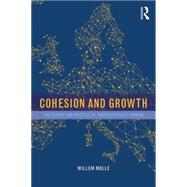 Cohesion and Growth: The Theory and Practice of European Policy Making by Molle; Willem, 9781138846630