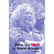 Who the Hell Is Stew Albert? by ALBERT STEWART EDWARD, 9781888996630