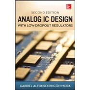 Analog IC Design with Low-dropout Regulators, Second Edition by Rincon-Mora, Gabriel, 9780071826631