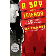 A Spy Among Friends by MACINTYRE, BENLE CARRÉ, JOHN, 9780804136631