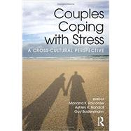 Couples Coping with Stress: A Cross-Cultural Perspective by Falconier, Mariana, 9781138906631