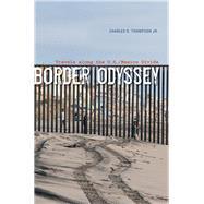 Border Odyssey by Thompson, Charles D., Jr., 9780292756632