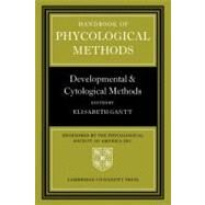 Handbook of Phycological Methods: Developmental and Cytological Methods by Edited by Elisabeth Gantt, 9780521056632