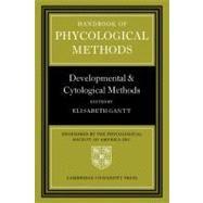 Handbook of Phycological Methods: Developmental and Cytological Methods by Edited by Elisabeth Gantt, 9780521056632