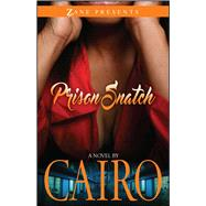 Prison Snatch by Cairo, 9781593096632