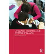 Language, Education and Citizenship in Japan by Castro-Vßzquez; Genaro, 9781138816633
