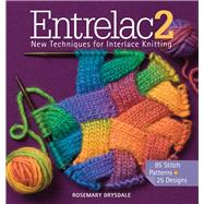 Entrelac 2 New Techniques for Interlace Knitting by Drysdale, Rosemary, 9781936096633