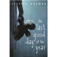 The Last Good Day of the Year by Warman, Jessica, 9780802736635