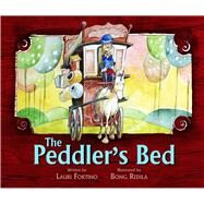 The Peddler's Bed by Fortino, Lauri; Redila, Bong, 9780991386635