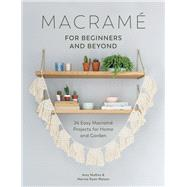 Macrame for Beginners and Beyond by Mullins, Amy; Ryan-raison, Marnia, 9781446306635