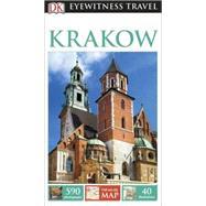 DK Eyewitness Travel Guide: Krakow by DK Publishing, 9781465426635