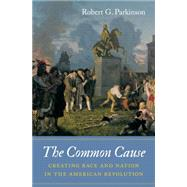 The Common Cause by Parkinson, Robert G., 9781469626635