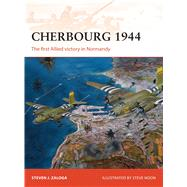 Cherbourg 1944 The first Allied victory in Normandy by Zaloga, Steven J.; Noon, Steve, 9781472806635