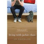 Living With Jackie Chan by Knowles, Jo, 9780763676636