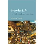 Everyday Life by Amato, Joseph A., 9781780236636