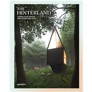 The Hinterland by Gestalten (CRT); Ehmann, Sven; Klanten, Robert; Morris, Tom; Borges, Sofia, 9783899556636