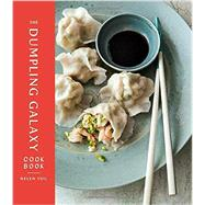 The Dumpling Galaxy Cookbook by You, Helen; Falkowitz, Max; Anderson, Ed, 9781101906637