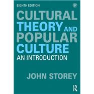 Cultural Theory and Popular Culture: An Introduction by Storey; John, 9780415786638