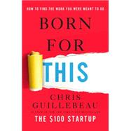 Born for This by Guillebeau, Chris, 9780451496638
