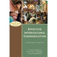 Effective Intercultural Communication by Moreau, A. Scott; Campbell, Evvy Hay; Greener, Susan; Moreau, A., 9780801026638