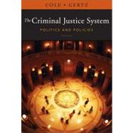 The Criminal Justice System Politics and Policies by Cole, George F.; Gertz, Marc G., 9781111346638