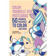 Color Yourself Zen Postcards 50 Tranquil Passages to Color and Share by Magano, Lisa, 9781626866638