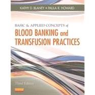 Basic & Applied Concepts of Blood Banking and Transfusion Practices by Blaney, Kathy D., 9780323086639
